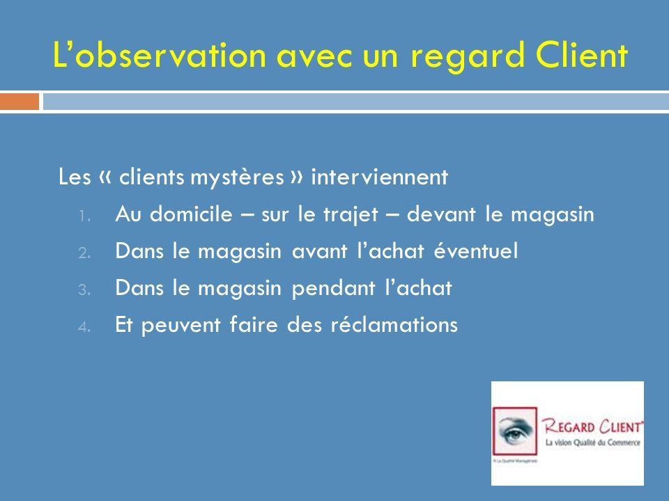 Lobservation avec un regard Client Les « clients mystères » interviennent 1.