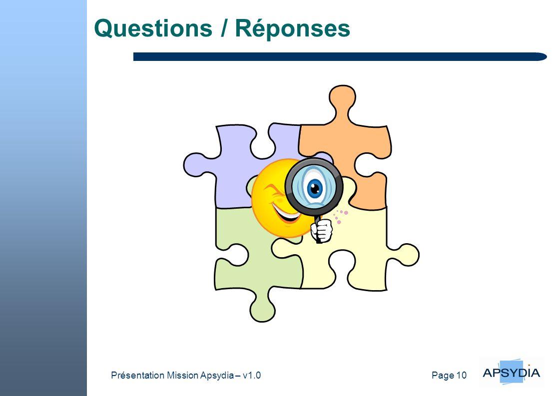 Page 10 Présentation Mission Apsydia – v1.0 Questions / Réponses