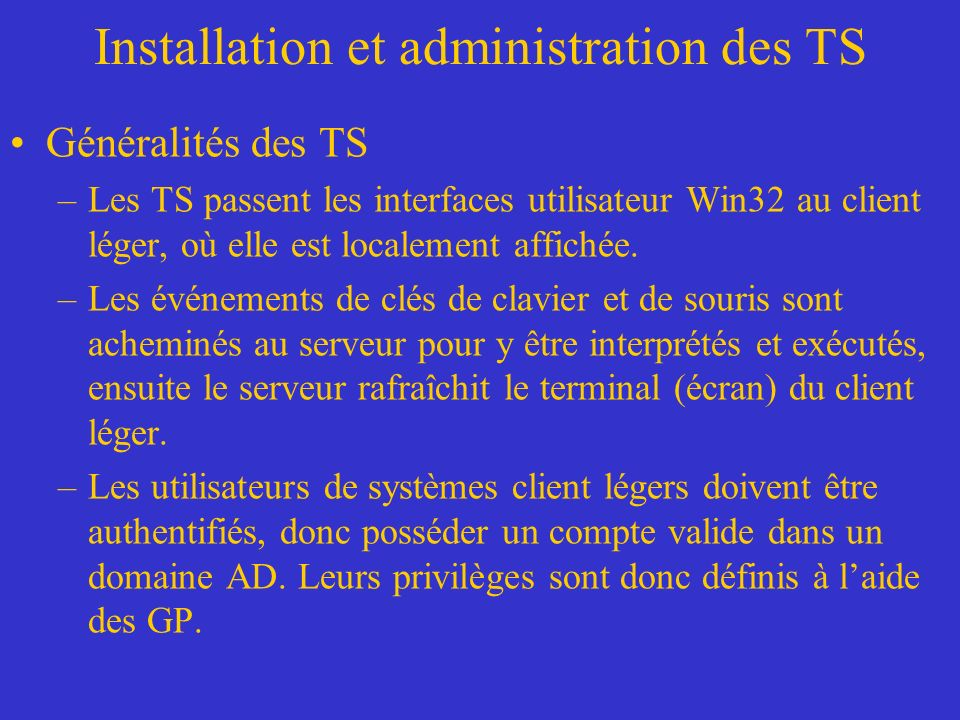 Installation et administration des TS Configuration de TS –SESSIONS OPTIONS