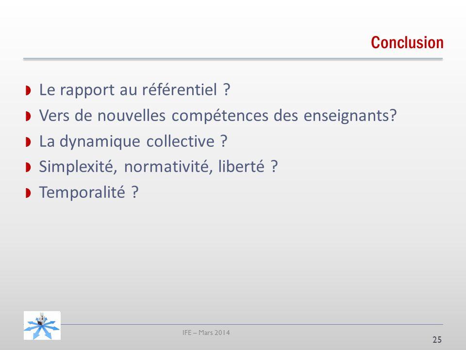 IFE – Mars 2014 Conclusion 25 Le rapport au référentiel .