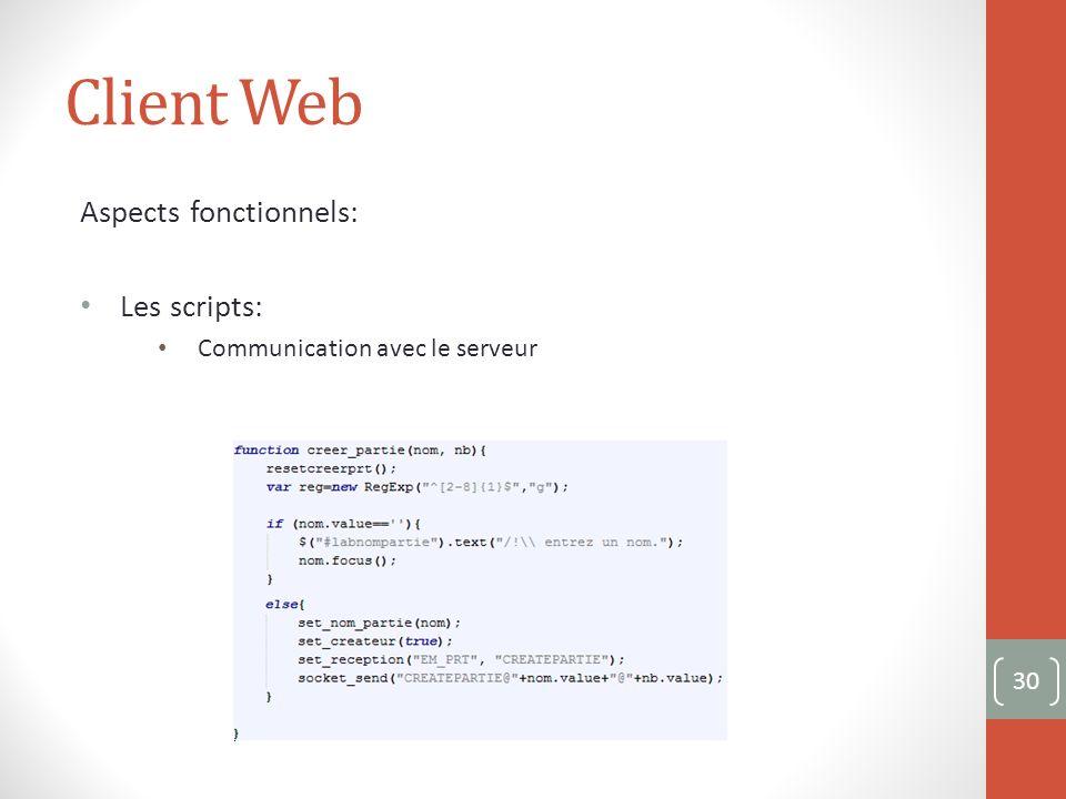 Client Web Aspects fonctionnels: Les scripts: Communication avec le serveur 30