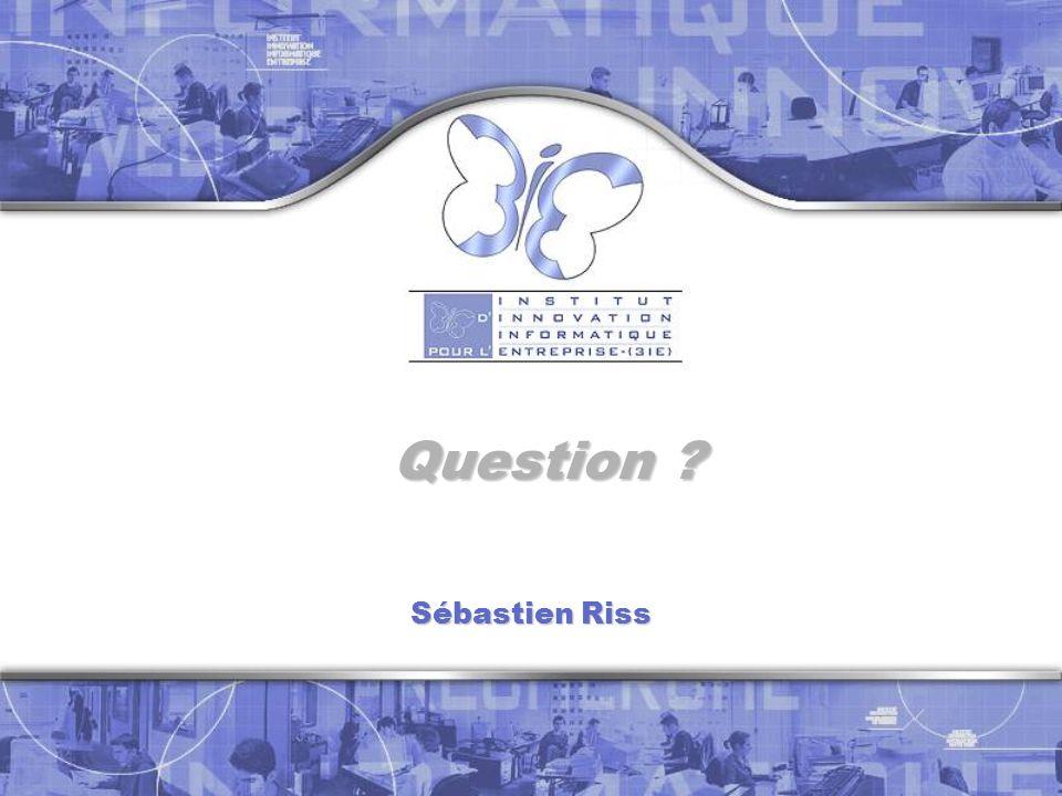 Question ? Sébastien Riss