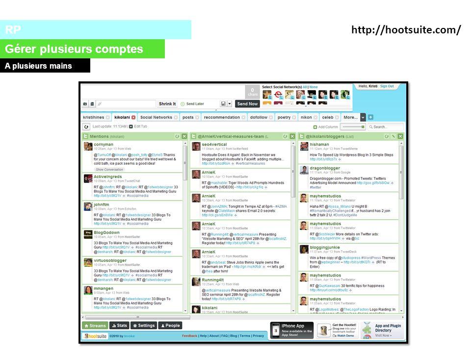 RP Gérer plusieurs comptes A plusieurs mains http://hootsuite.com/