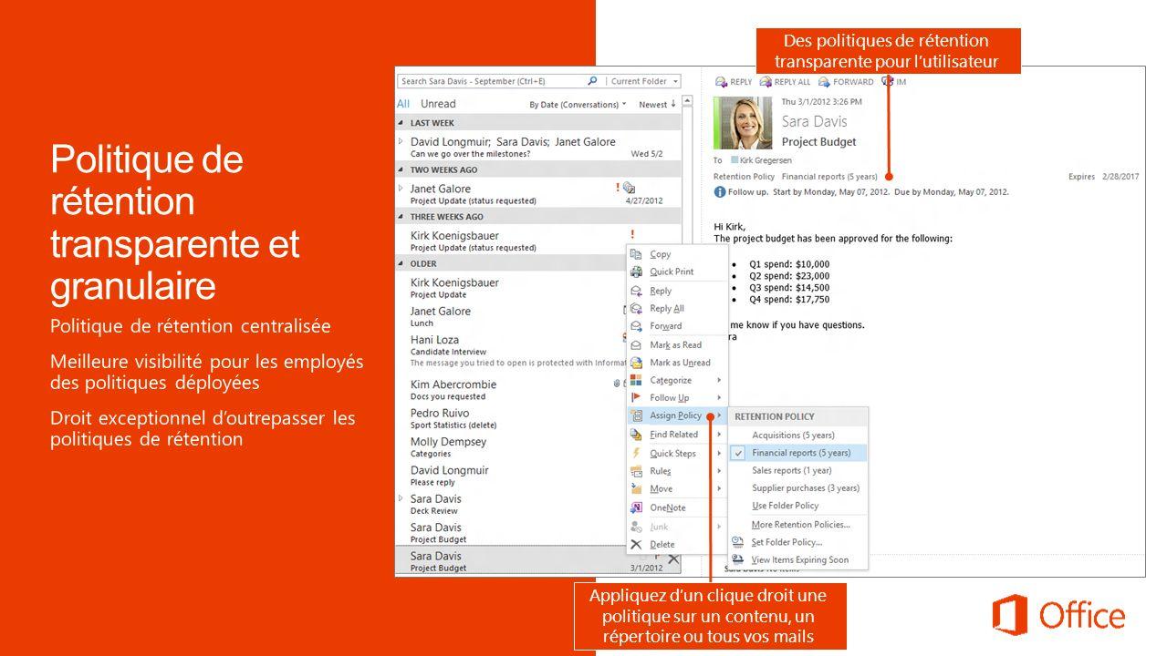 Des politiques de rétention transparente pour lutilisateur Appliquez dun clique droit une politique sur un contenu, un répertoire ou tous vos mails