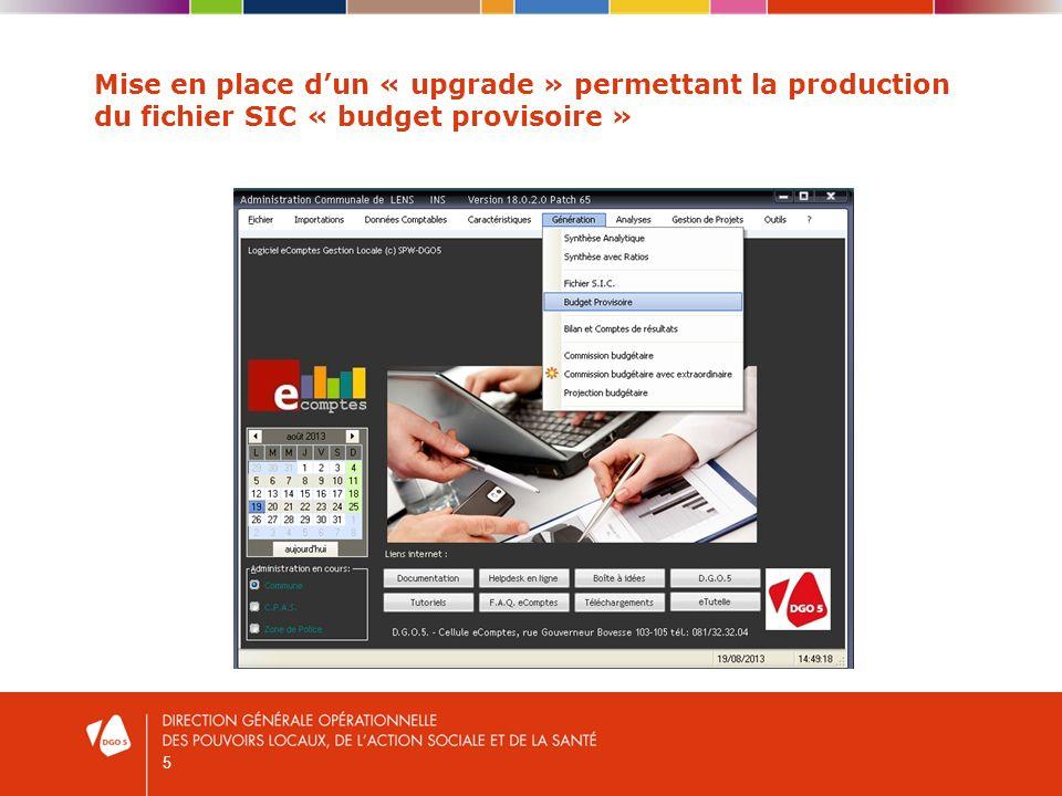5 Mise en place dun « upgrade » permettant la production du fichier SIC « budget provisoire »