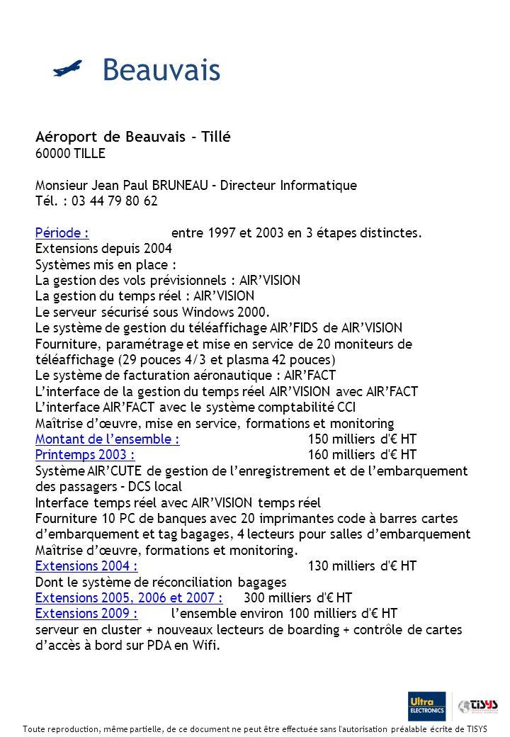 Aéroport de Beauvais - Tillé 60000 TILLE Monsieur Jean Paul BRUNEAU – Directeur Informatique Tél.