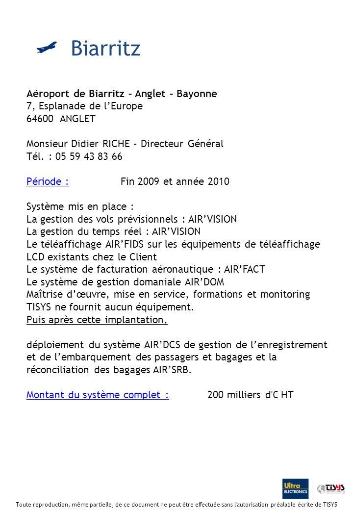 Aéroport de Biarritz – Anglet – Bayonne 7, Esplanade de lEurope 64600 ANGLET Monsieur Didier RICHE – Directeur Général Tél.