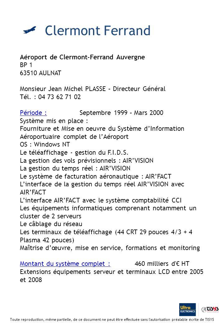 Aéroport de Clermont-Ferrand Auvergne BP 1 63510 AULNAT Monsieur Jean Michel PLASSE – Directeur Général Tél.