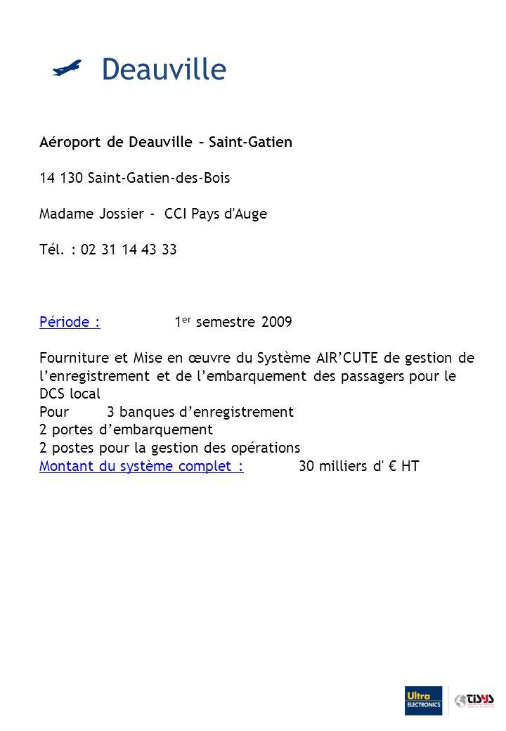 Aéroport de Deauville – Saint-Gatien 14 130 Saint-Gatien-des-Bois Madame Jossier - CCI Pays d Auge Tél.