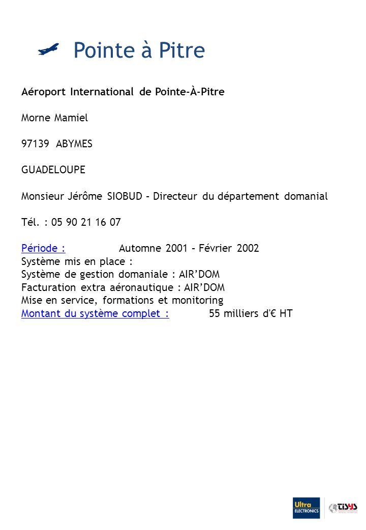 Aéroport International de Pointe-À-Pitre Morne Mamiel 97139 ABYMES GUADELOUPE Monsieur Jérôme SIOBUD – Directeur du département domanial Tél.