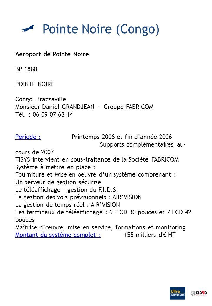 Aéroport de Pointe Noire BP 1888 POINTE NOIRE Congo Brazzaville Monsieur Daniel GRANDJEAN - Groupe FABRICOM Tél.