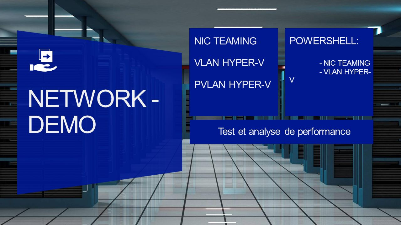 NIC TEAMING VLAN HYPER-V PVLAN HYPER-V POWERSHELL: - NIC TEAMING - VLAN HYPER- V Test et analyse de performance