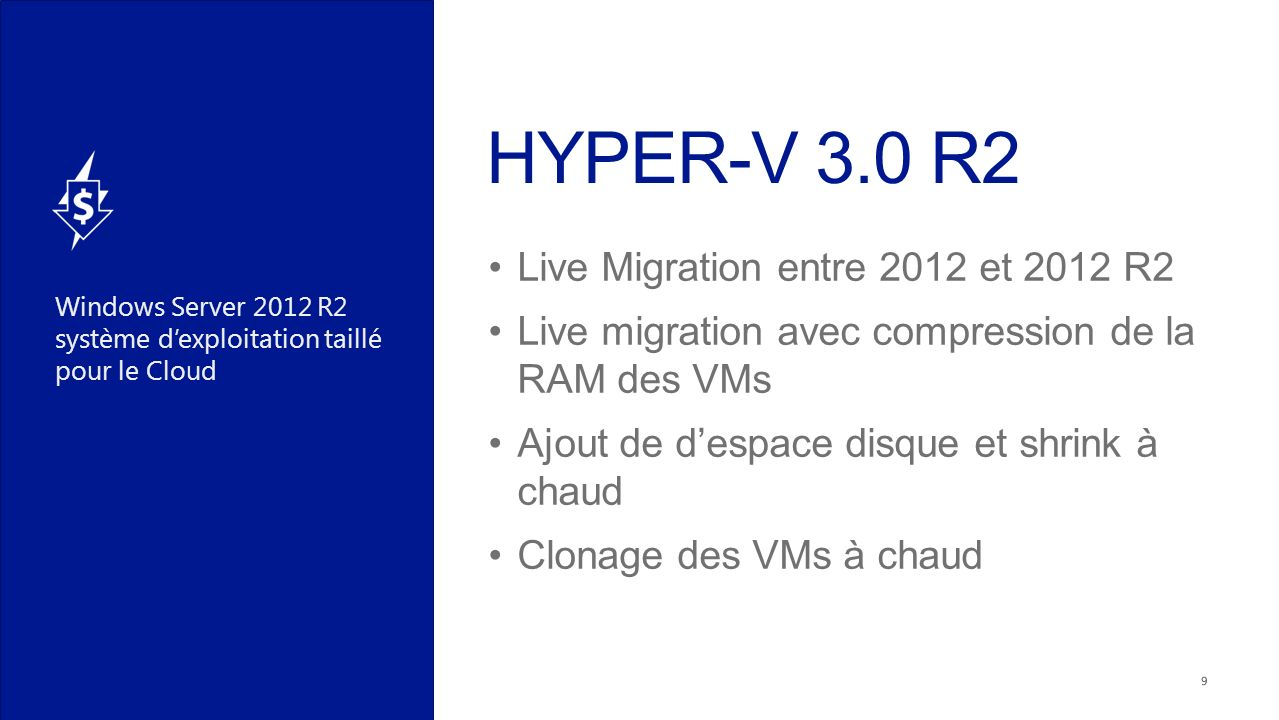 Windows Server 2012 R2 système dexploitation taillé pour le Cloud RDMA: Live Migration (SMB-Direct) SMB-Over RDMA Adaptateurs: InfiniBand RoCE 10