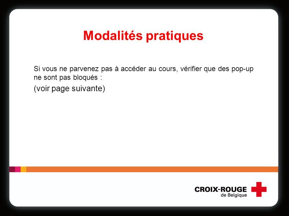 Modalités pratiques Si vous ne parvenez pas à accéder au cours, vérifier que des pop-up ne sont pas bloqués : (voir page suivante)