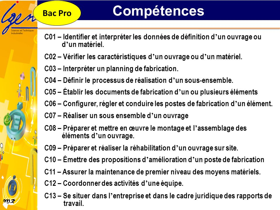 MR C01 – Identifier et interpréter les données de définition dun ouvrage ou dun matériel. C02 – Vérifier les caractéristiques dun ouvrage ou dun matér