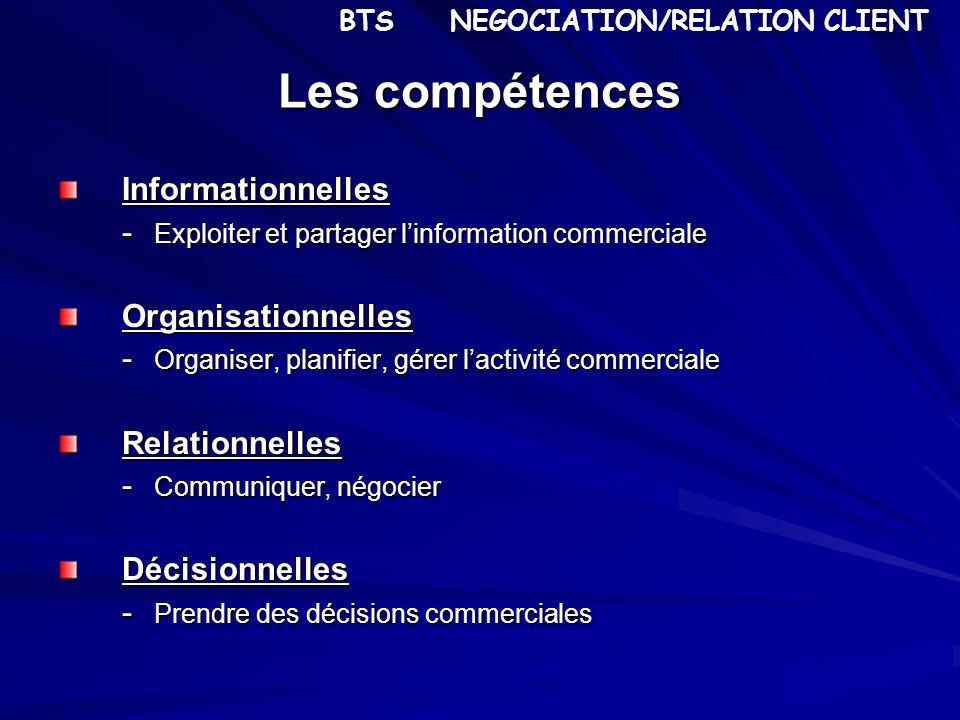 Les compétences Informationnelles - Exploiter et partager linformation commerciale Organisationnelles - Organiser, planifier, gérer lactivité commerci