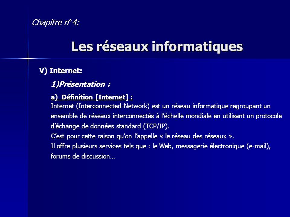 b) Les protocoles dInternet : Un protocole est un ensemble de règles qui régissent la procédure de communication des ordinateurs dans un réseau.