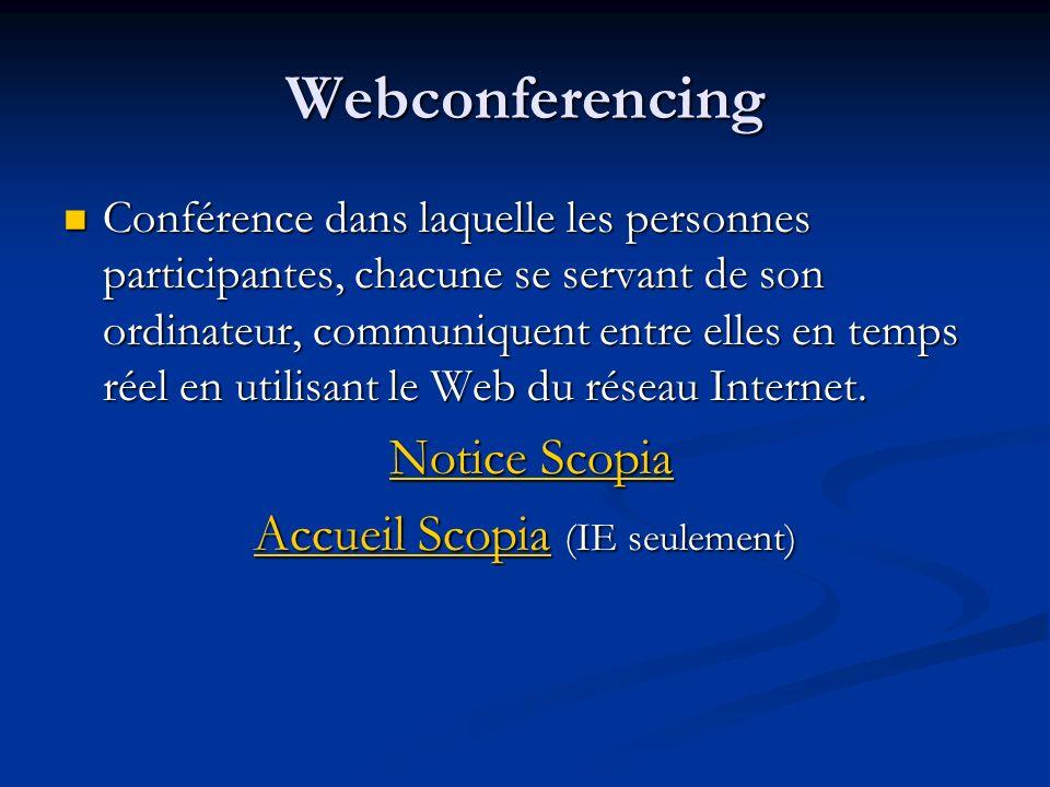 Webconferencing Conférence dans laquelle les personnes participantes, chacune se servant de son ordinateur, communiquent entre elles en temps réel en