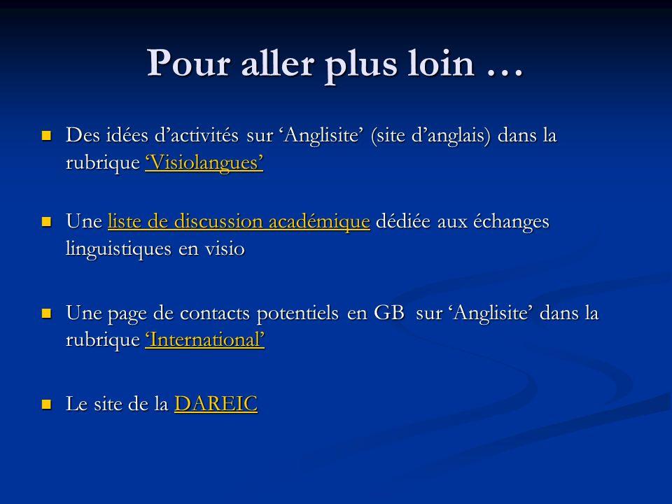 Pour aller plus loin … Des idées dactivités sur Anglisite (site danglais) dans la rubrique Visiolangues Des idées dactivités sur Anglisite (site dangl