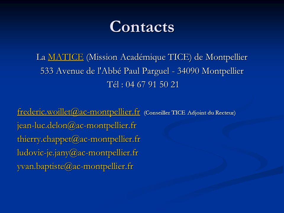 Contacts La MATICE (Mission Académique TICE) de Montpellier MATICE 533 Avenue de l'Abbé Paul Parguel - 34090 Montpellier Tél : 04 67 91 50 21 Tél : 04