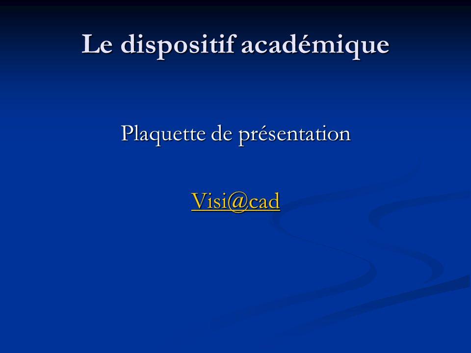 Le dispositif académique Plaquette de présentation Visi@cad