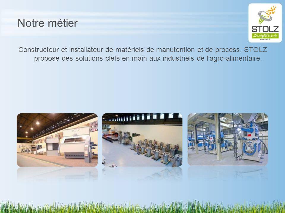Notre métier Constructeur et installateur de matériels de manutention et de process, STOLZ propose des solutions clefs en main aux industriels de lagr