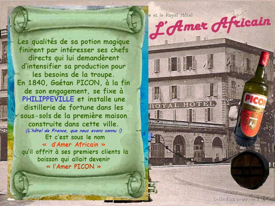 Au bout de quelques années, la petite distillerie de Philippeville ne suffisant plus aux commandes, Gaétan PICON partit sétablir à ALGER et créa une, puis deux, puis trois distilleries.
