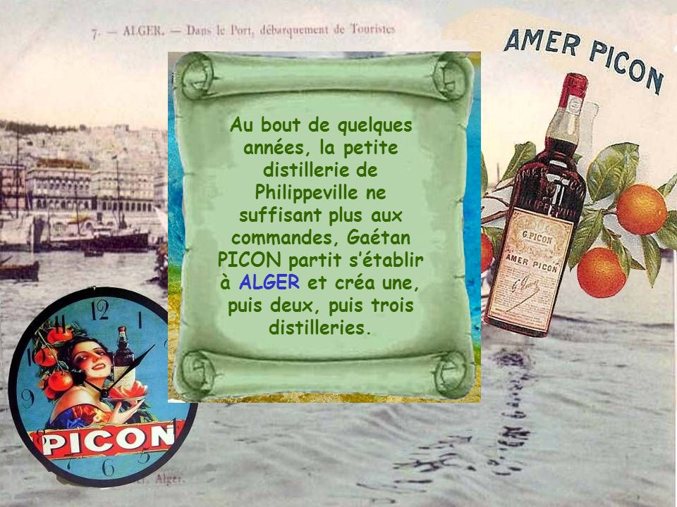 Au bout de quelques années, la petite distillerie de Philippeville ne suffisant plus aux commandes, Gaétan PICON partit sétablir à ALGER et créa une,