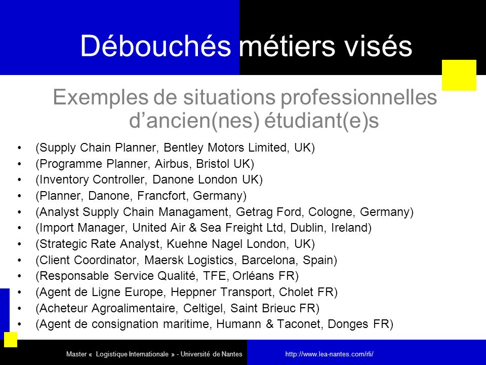 Débouchés métiers visés Exemples de situations professionnelles dancien(nes) étudiant(e)s (Supply Chain Planner, Bentley Motors Limited, UK) (Programm