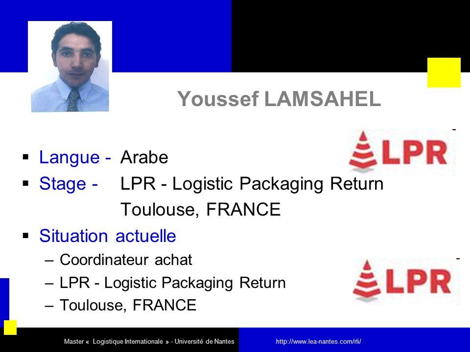 Youssef LAMSAHEL Langue - Arabe Stage - LPR - Logistic Packaging Return Toulouse, FRANCE Situation actuelle –Coordinateur achat –LPR - Logistic Packag
