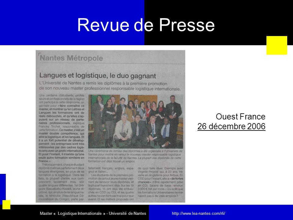 Revue de Presse Ouest France 26 décembre 2006 Master « Logistique Internationale » - Université de Nantes http://www.lea-nantes.com/rli/