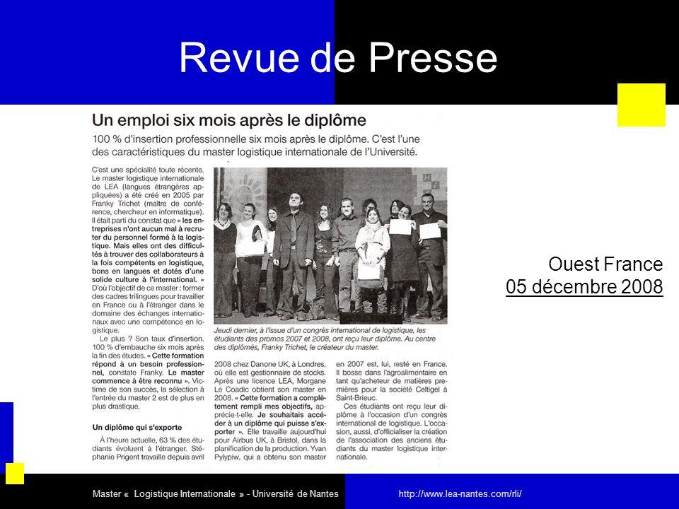 Revue de Presse Ouest France 05 décembre 2008 Master « Logistique Internationale » - Université de Nantes http://www.lea-nantes.com/rli/