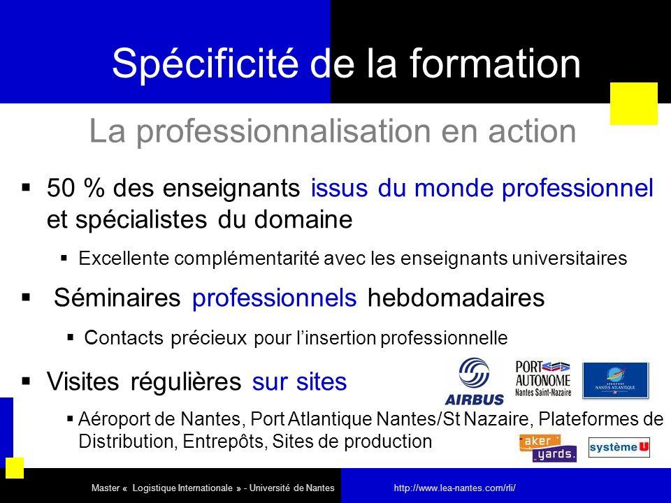 Spécificité de la formation 50 % des enseignants issus du monde professionnel et spécialistes du domaine Excellente complémentarité avec les enseignan