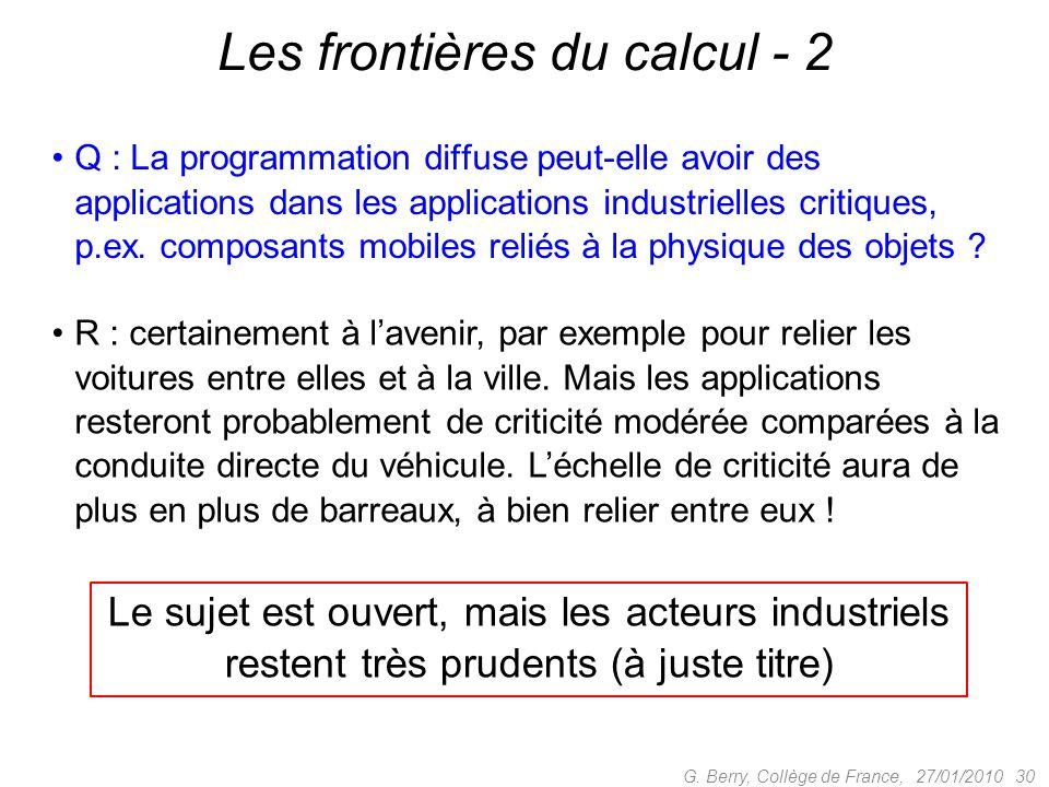 Q : La programmation diffuse peut-elle avoir des applications dans les applications industrielles critiques, p.ex. composants mobiles reliés à la phys