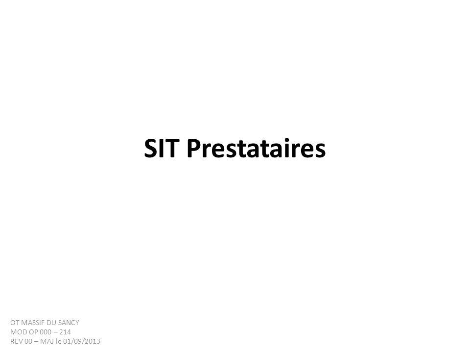SIT Prestataires OT MASSIF DU SANCY MOD OP 000 – 214 REV 00 – MAJ le 01/09/2013