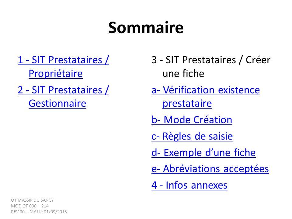Sommaire 1 - SIT Prestataires / Propriétaire 2 - SIT Prestataires / Gestionnaire 3 - SIT Prestataires / Créer une fiche a- Vérification existence pres