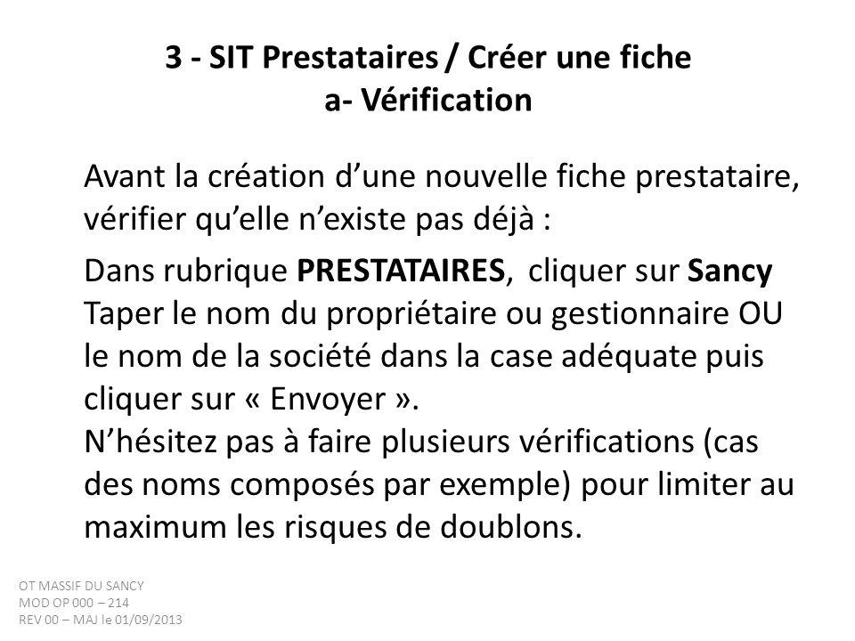 3 - SIT Prestataires / Créer une fiche a- Vérification Avant la création dune nouvelle fiche prestataire, vérifier quelle nexiste pas déjà : Dans rubr
