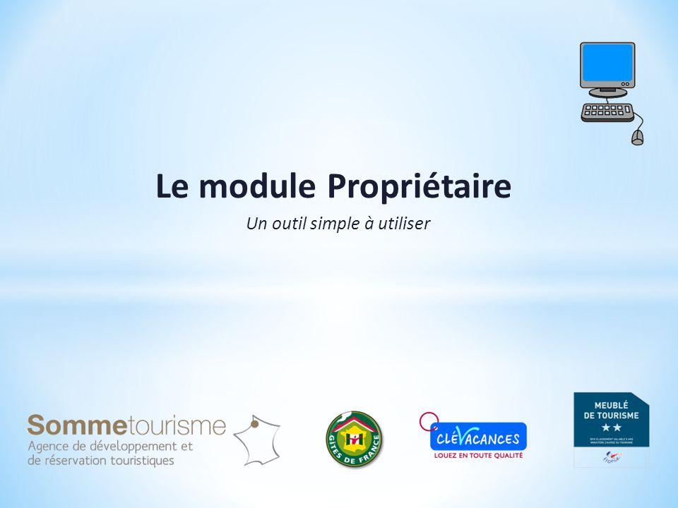 Le module Propriétaire Un outil simple à utiliser
