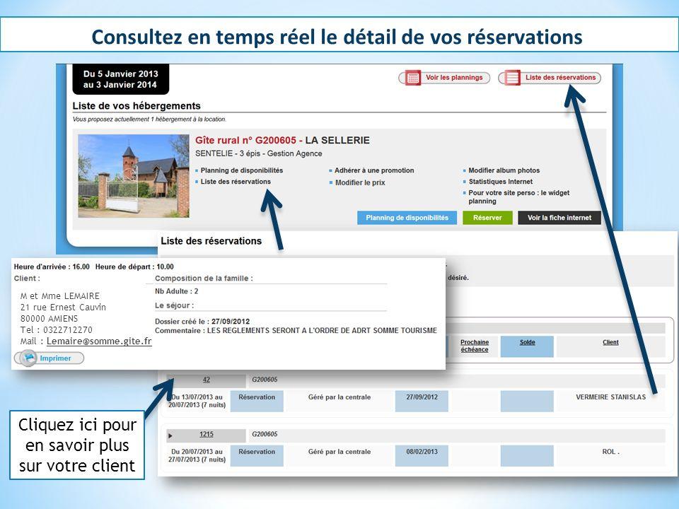 Consultez en temps réel le détail de vos réservations M et Mme LEMAIRE 21 rue Ernest Cauvin 80000 AMIENS Tel : 0322712270 Mail : Lemaire@somme.gite.fr