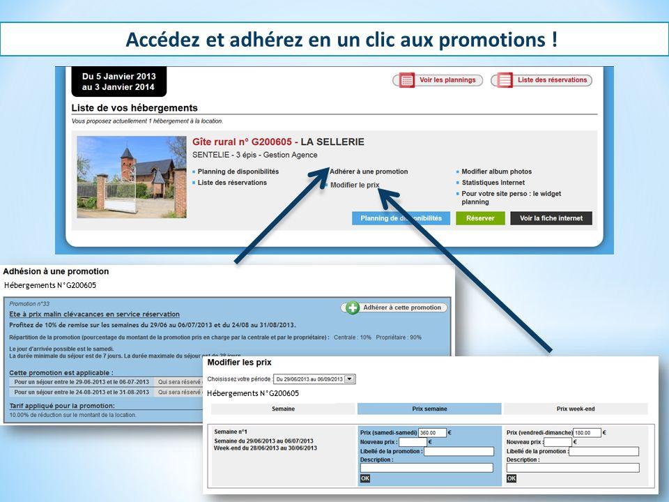 Accédez et adhérez en un clic aux promotions ! Hébergements N°G200605