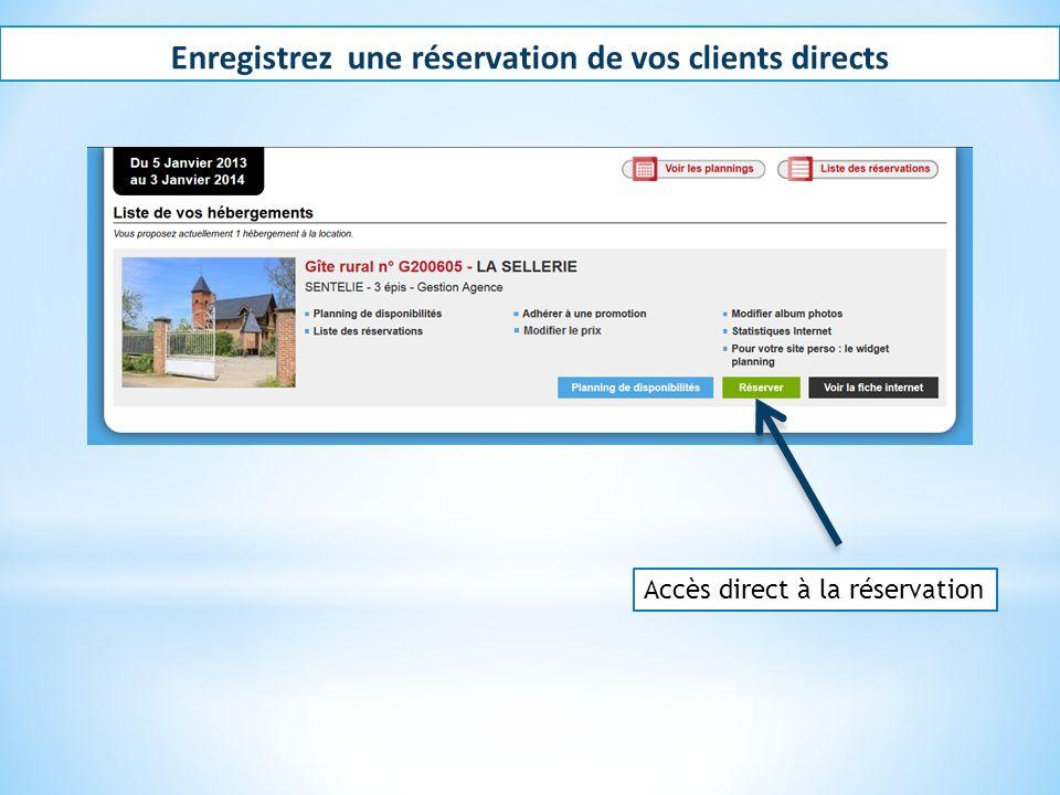 Enregistrez une réservation de vos clients directs Accès direct à la réservation