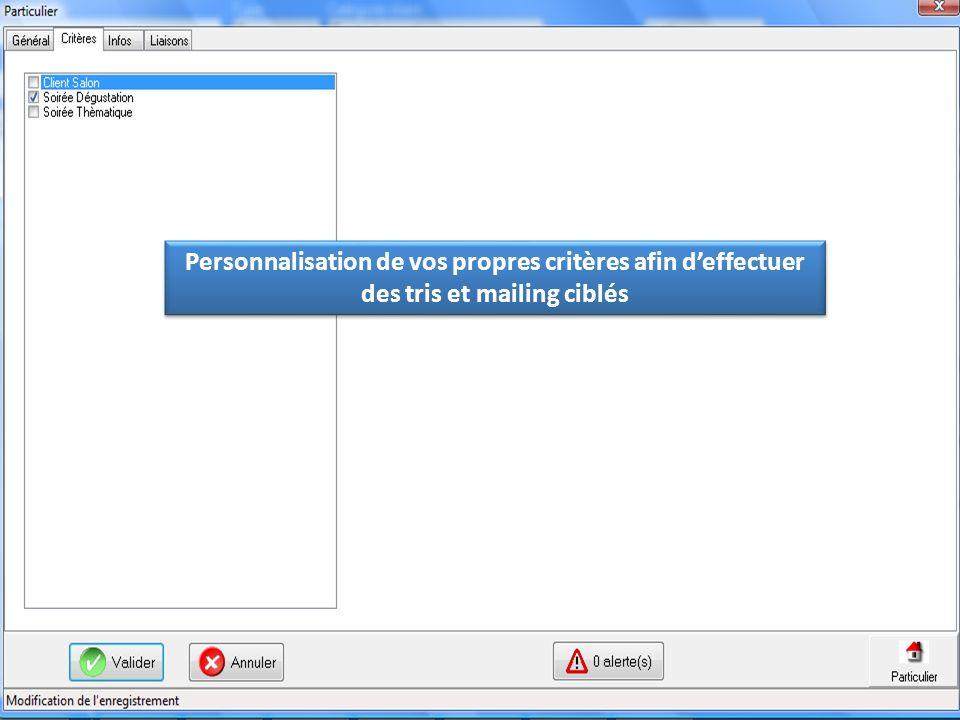 Personnalisation de vos propres critères afin deffectuer des tris et mailing ciblés
