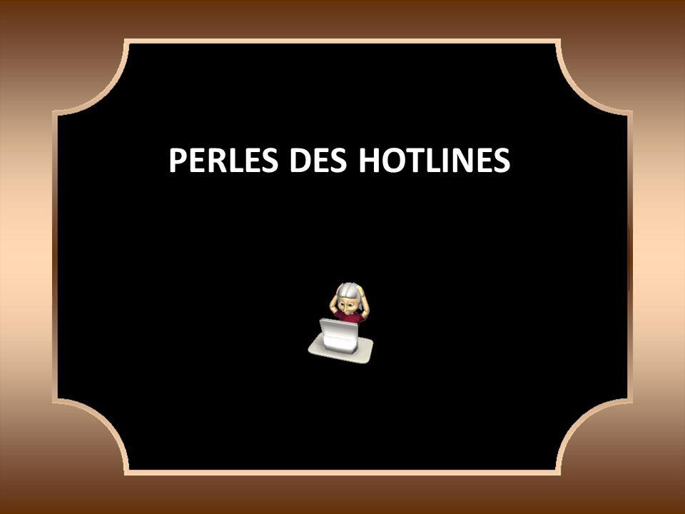 PERLES DES HOTLINES