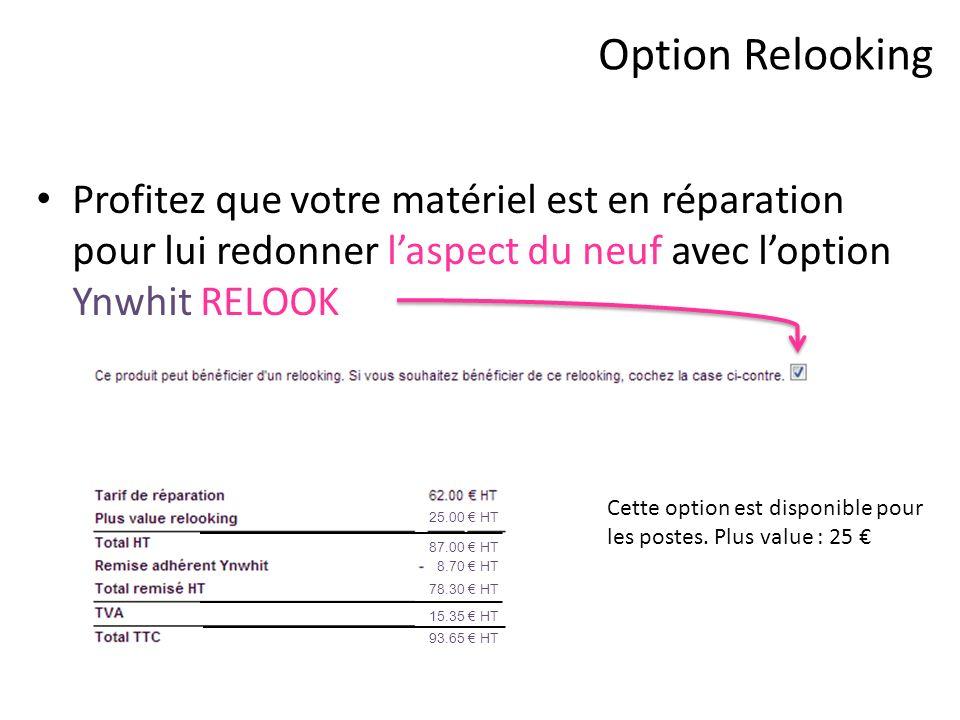 Option Relooking Profitez que votre matériel est en réparation pour lui redonner laspect du neuf avec loption Ynwhit RELOOK 25.00 HT 87.00 HT 8.70 HT