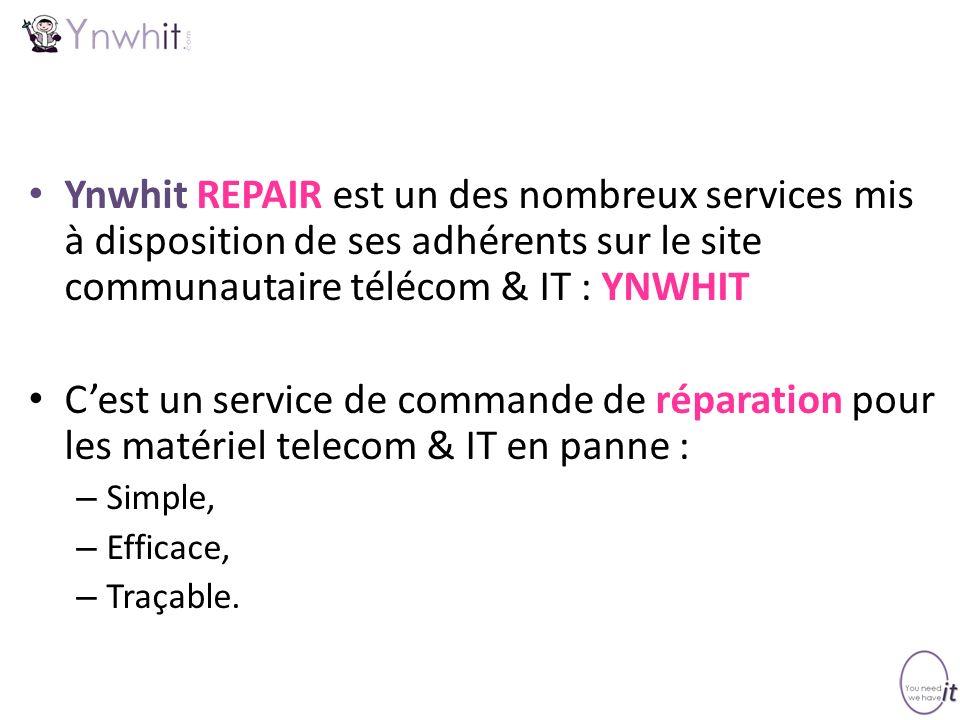 Ynwhit REPAIR est un des nombreux services mis à disposition de ses adhérents sur le site communautaire télécom & IT : YNWHIT Cest un service de comma
