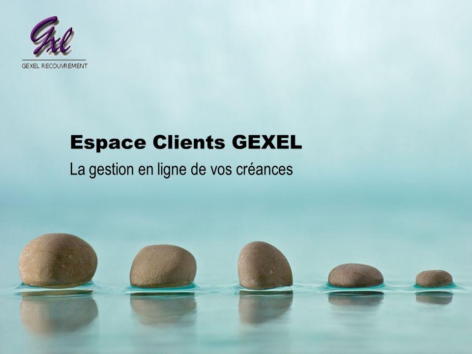 Espace Clients GEXEL La gestion en ligne de vos créances