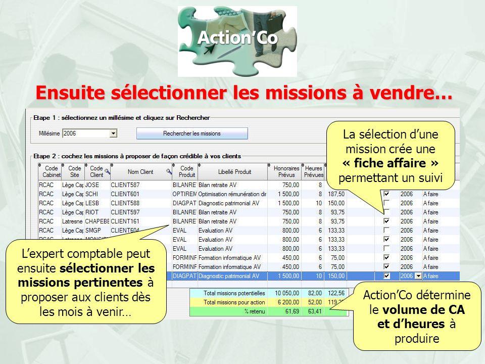 Ensuite sélectionner les missions à vendre… Lexpert comptable peut ensuite sélectionner les missions pertinentes à proposer aux clients dès les mois à