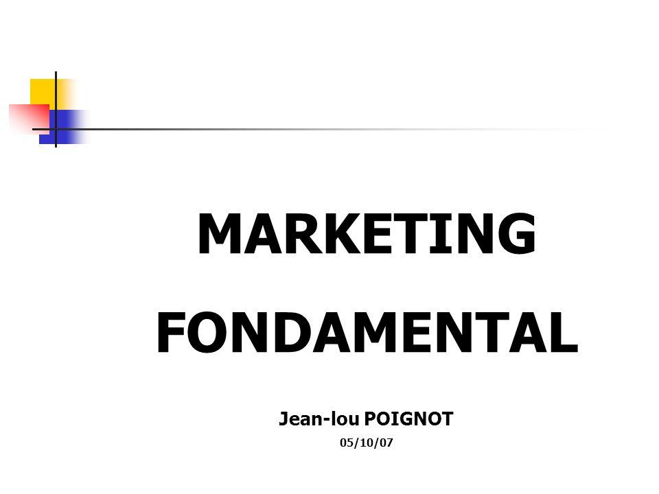 MARKETING FONDAMENTAL Jean-lou POIGNOT 05/10/07