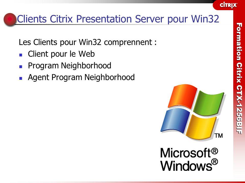 Formation Citrix CTX-1256BIF Fonctions du Client pour Win32 Les Clients pour Win32 partagent la plupart des fonctions disponibles ; toutefois, quelques fonctions ne sont pas disponibles sur les trois Clients.