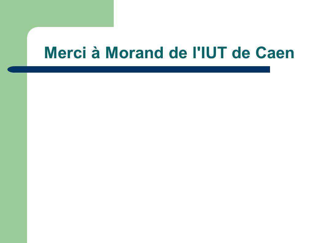 Merci à Morand de l IUT de Caen